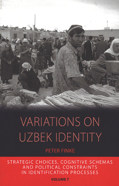 Variations on Uzbek Identity. Strategic choices, cognitive schemas and political constraints in identification processes
