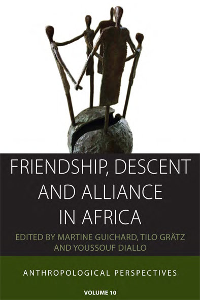 Friendship, Descent and Alliance in Africa. Anthropological perspectives