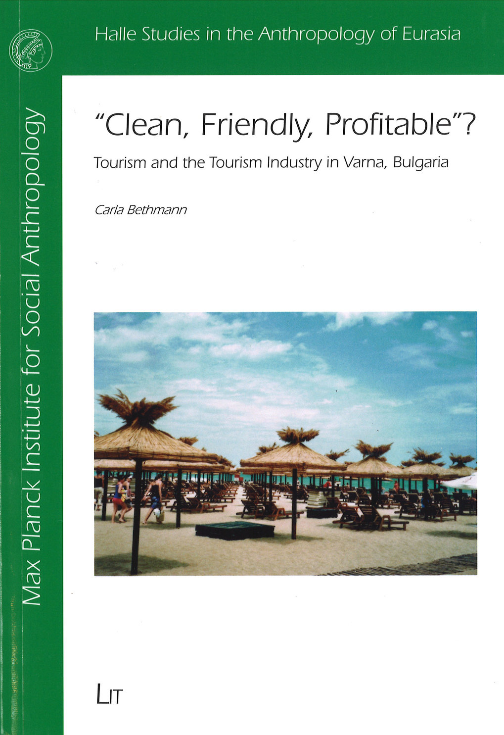 """Clean, Friendly, Profitable""? Tourism and the Tourism Industry in Varna, Bulgaria"
