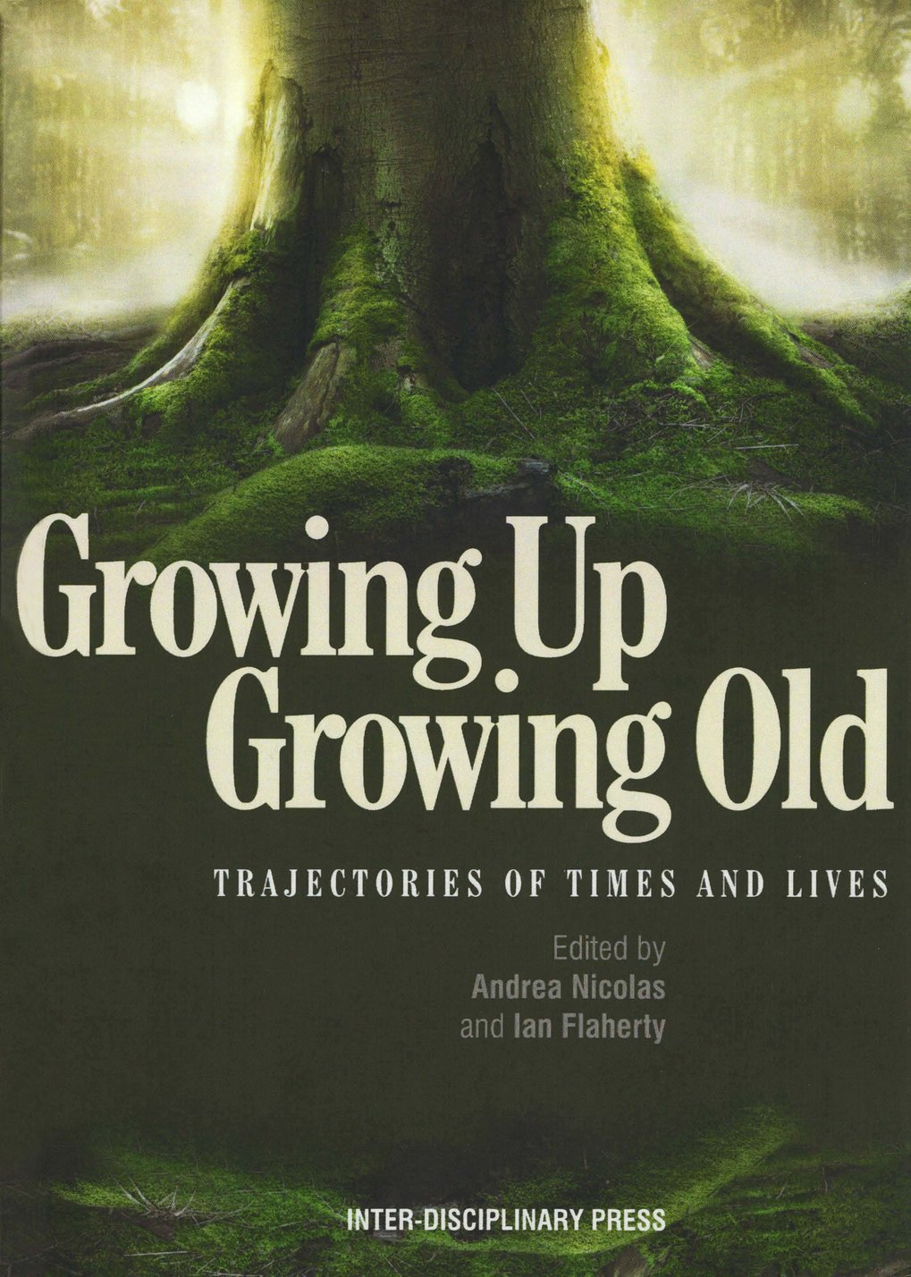 Growing Up, Growing Old: trajectories of times and lives