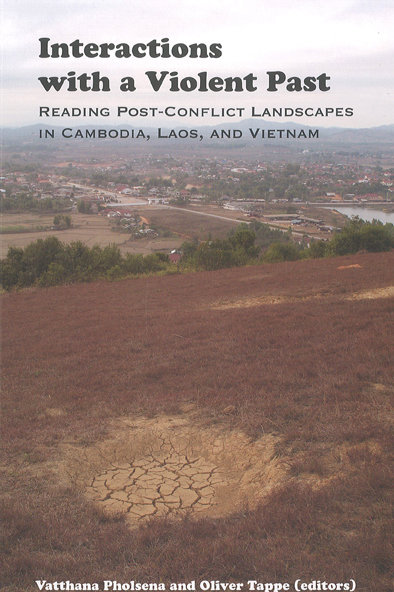 Interactions with a Violent Past: reading post-conflict landscapes in Cambodia, Laos and Vietnam