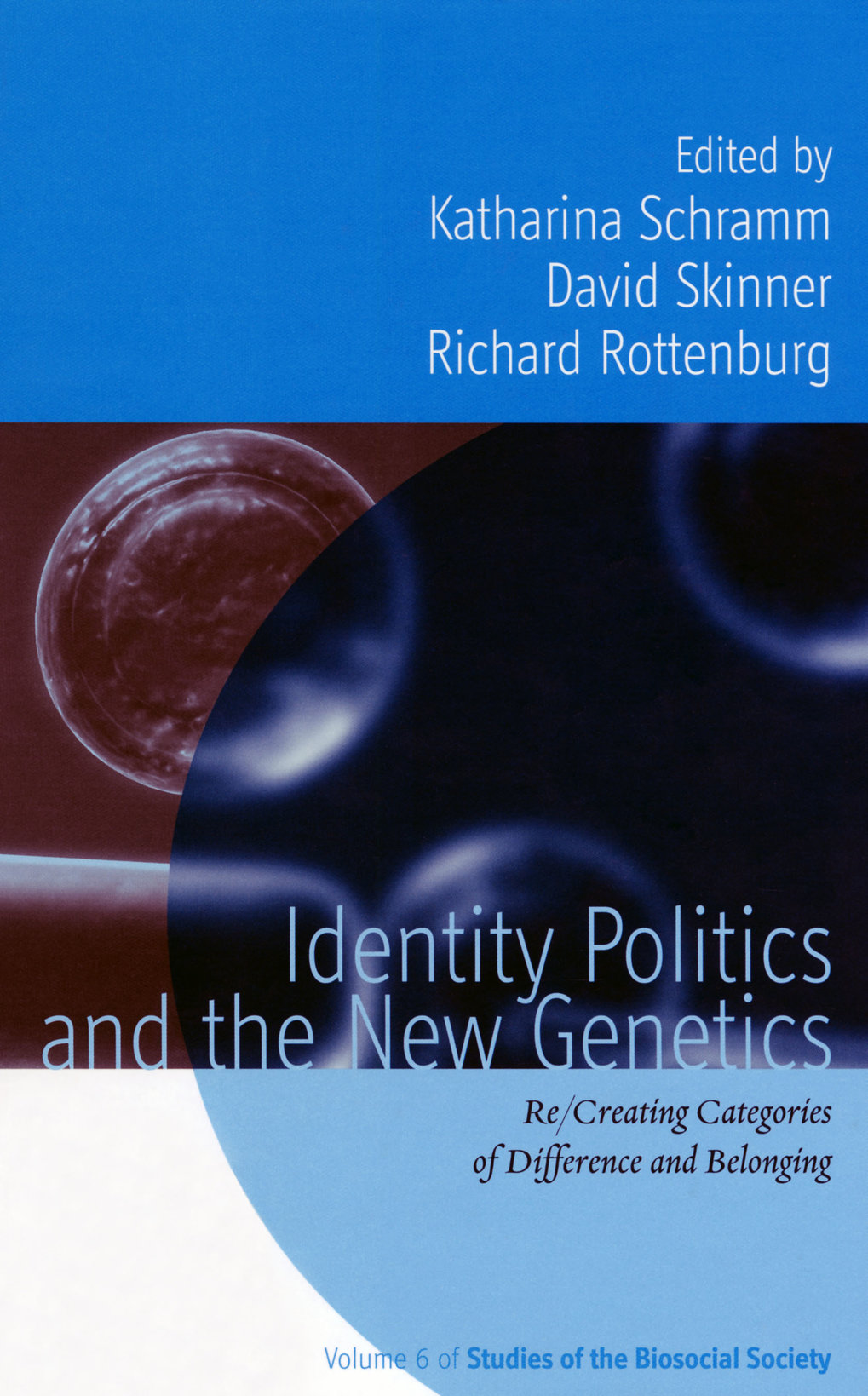 Identity Politics and the New Genetics. Re/Creating categories of difference and belonging