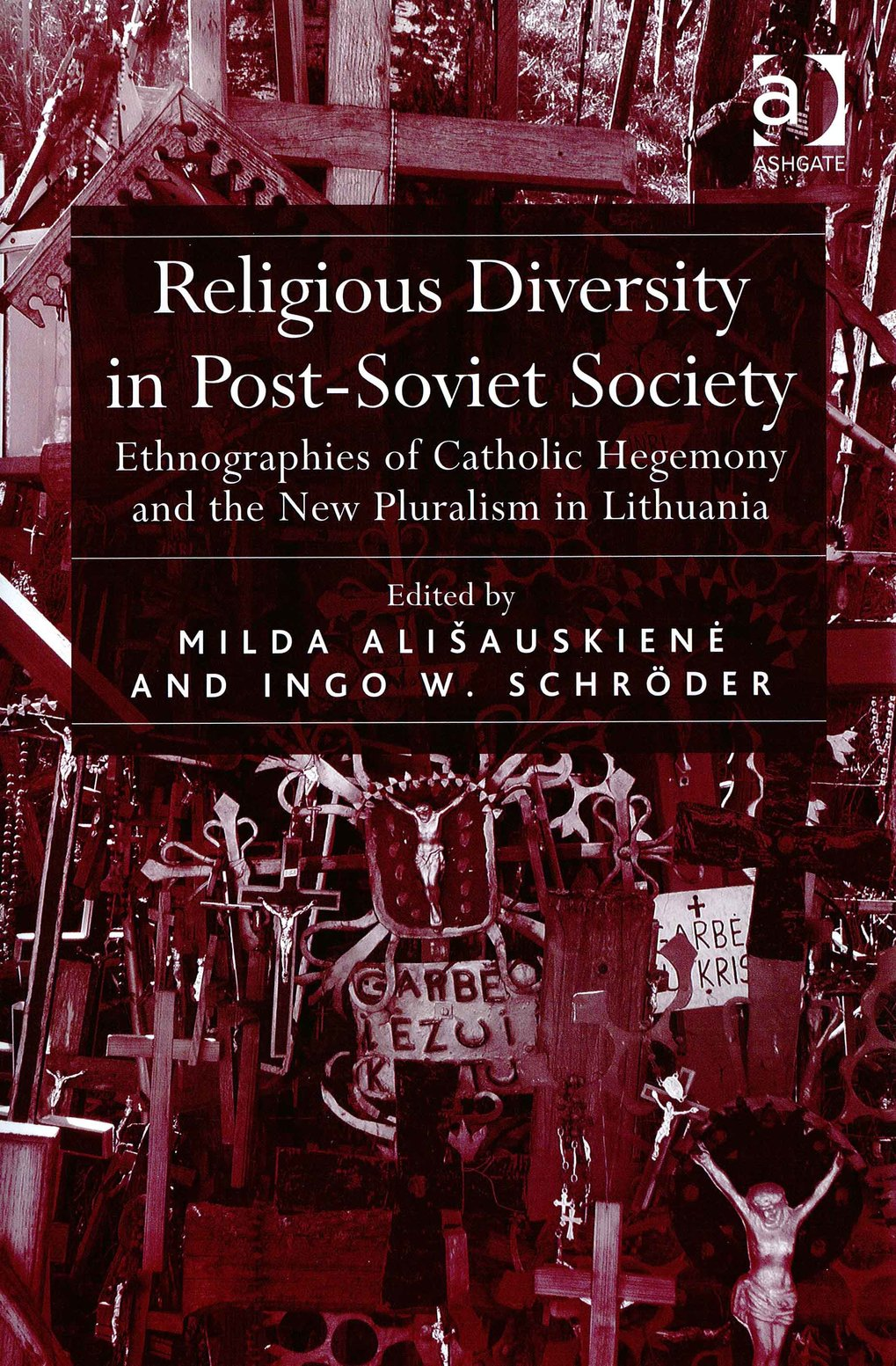 Religious Diversity in Post-Soviet Society. Ethnographies of Catholic hegemony and the new pluralism in Lithuania