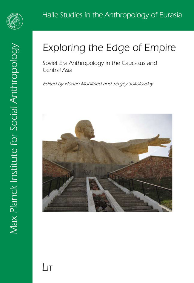 Exploring the Edge of Empire: Soviet era anthropology in the Caucasus and Central Asia