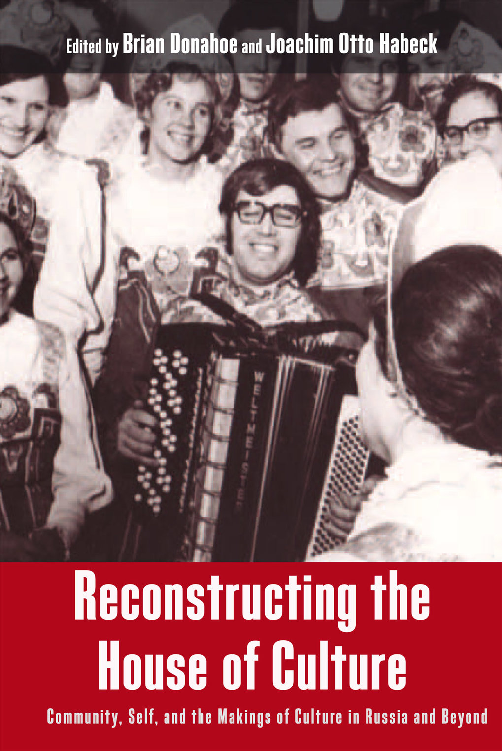 Reconstructing the House of Culture: community, self, and the makings of culture in Russia and beyond