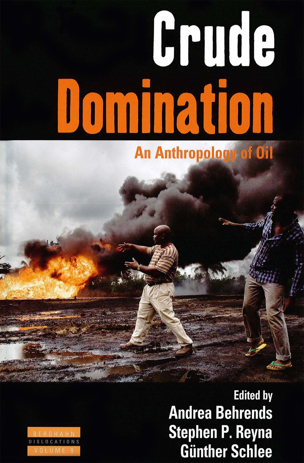 Crude Domination: an anthropology of oil
