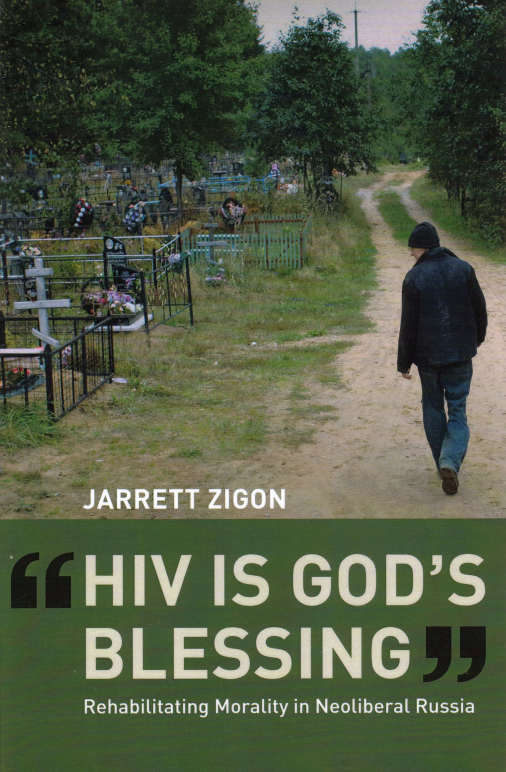 HIV is God's Blessing: rehabilitating morality in neoliberal Russia