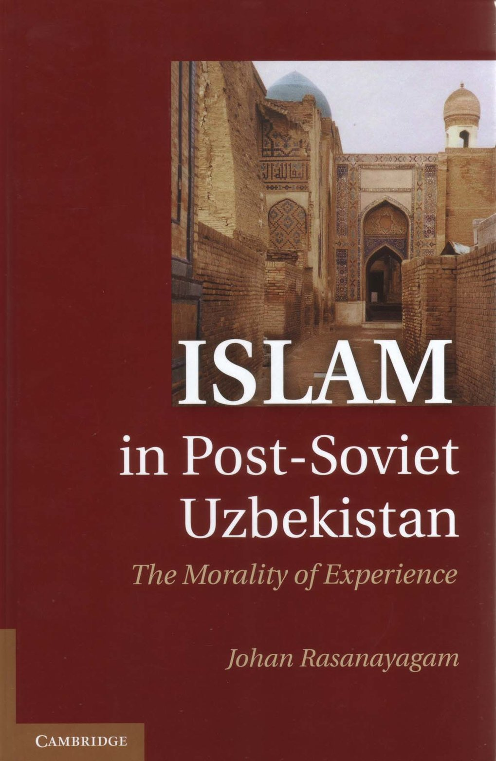 Islam in Post-Soviet Uzbekistan. The Morality of Experience