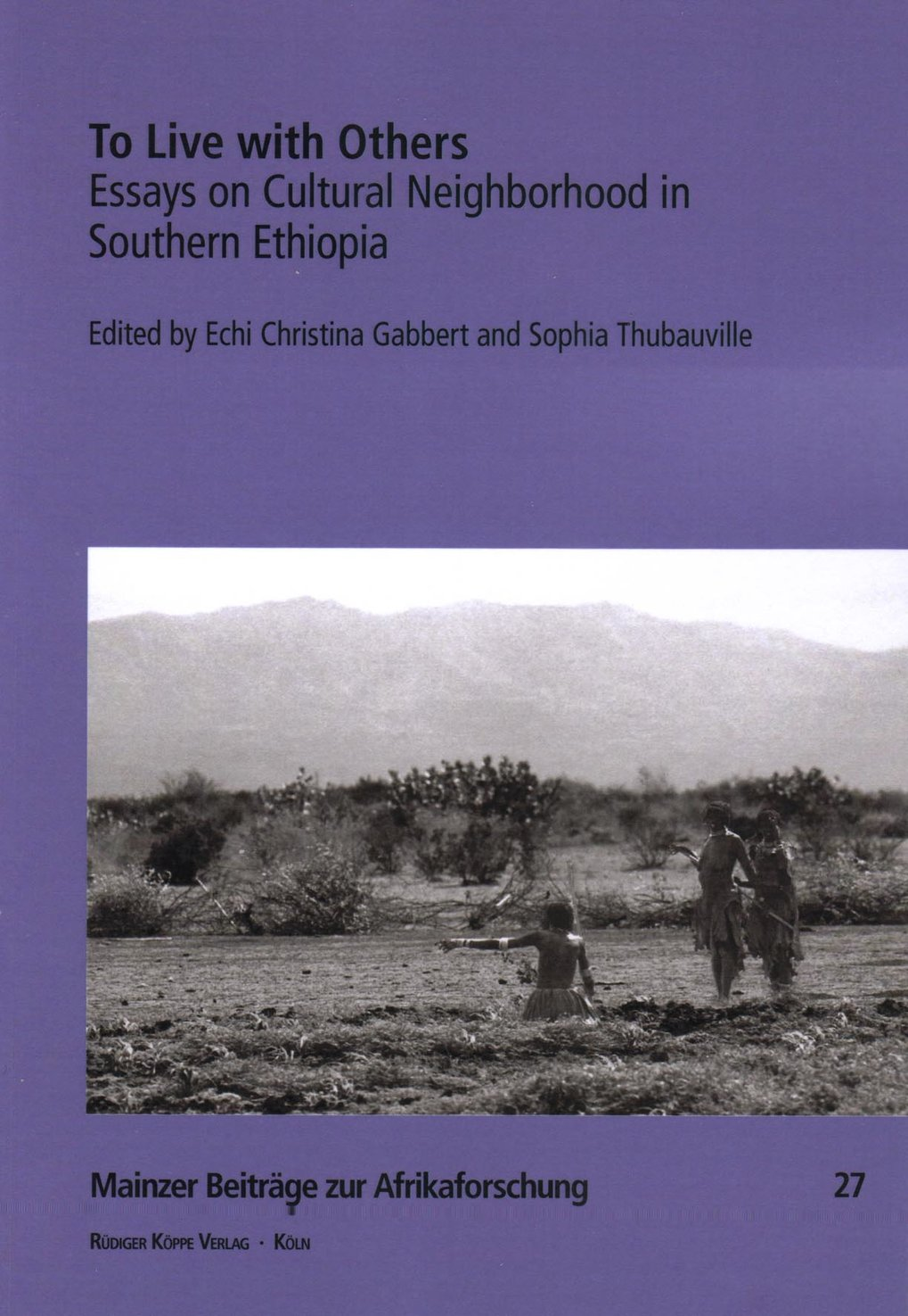 To Live with Others. Essays on Cultural Neighborhood in Southern Ethiopia