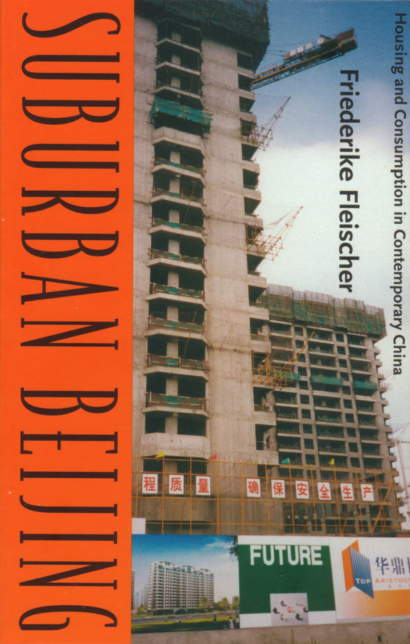 Suburban Beijing. Housing and consumption in contemporary China