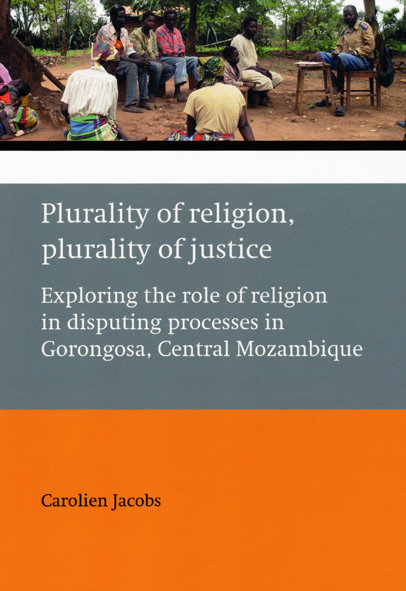 Plurality of Religion, Plurality of Justice: exploring the role of religion in disputing processes in Gorongosa, Central Mozambique