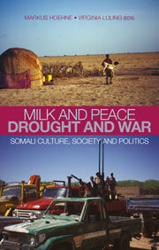 Milk and Peace, Drought and War. Somali culture, society and politics