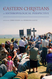 Eastern Christians in Anthropological Perspective