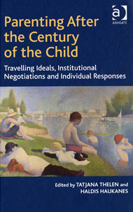 Parenting After the Century of the Child. Travelling ideals, institutional negotiations and individual responses