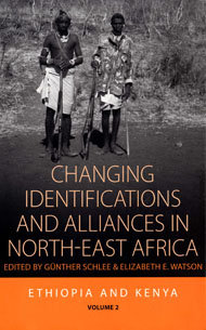 Changing Identifications and Alliances in North-East Africa. Volume I: Ethiopia and Kenya