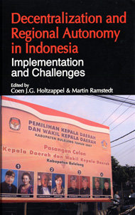 Decentralization and Regional Autonomy in Indonesia: implementation and challenges