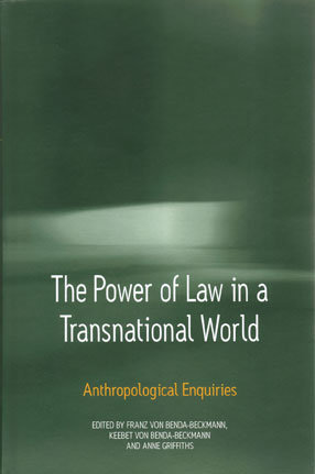 The Power of Law in a Transnational World. Anthropological enquiries