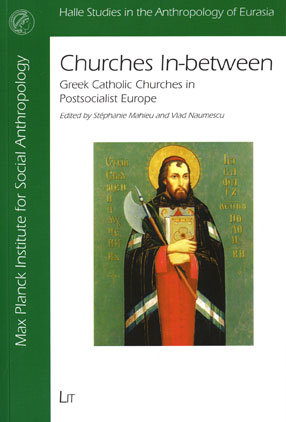 Churches In-between. Greek Catholic Churches in postsocialist Europe
