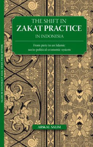 The Shift in Zakat Practice in Indonesia: from piety to an Islamic socio-political-economic system