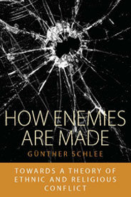 How Enemies are Made. Towards a Theory of Ethnic and Religious Conflict