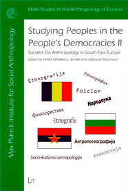 Studying Peoples in the People's Democracies II. Socialist Era Anthropology in South-East Europe