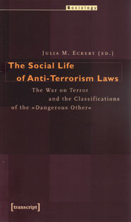 "The Social Life of Anti-Terrorism Laws. The War on Terror and the Classifications of the ""Dangerous Other"""