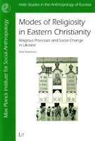 Modes of Religiosity in Eastern Christianity. Religious Processes and Social Change in Ukraine