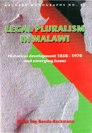 Legal Pluralism in Malawi. Historical Development 1858 – 1970 and emerging issues