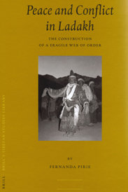 Peace and conflict in Ladakh. The construction of a fragile web of order