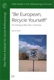 """Be European, Recycle Yourself!"" The Changing Work Ethic in Romania"