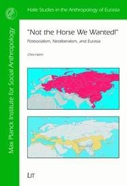 """Not the Horse We Wanted!"" Postsocialism, Neoliberalism, and Eurasia"