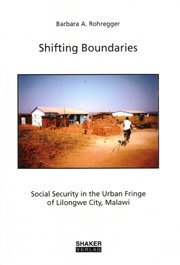Shifting Boundaries. Social Security in the Urban Fringe of Lilongwe City, Malawi