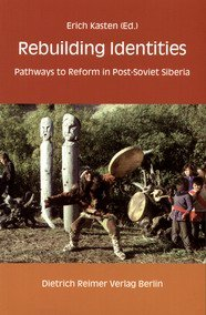 Rebuilding Identities. Pathways to reform in Post-Soviet Siberia