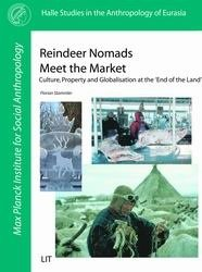 Reindeer Nomads Meet the Market: Culture, Property and Globalisation at the 'End of the Land'