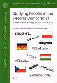 Studying Peoples in the People's Democracies: Socialist Era Anthropology in East-Central Europe