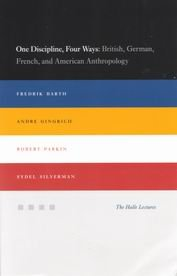 One Discipline, Four Ways: British, German, French, and American Anthropology. The Halle Lectures
