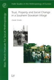 Trust, Property and Social Change in a Southern Slovakian Village
