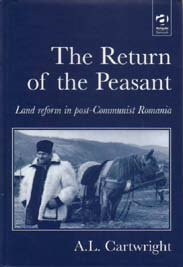 The Return of the Peasant. Land reform in post-Communist Romania