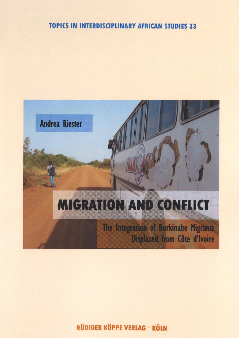 Migration and Conflict: the integration of Burkinabe migrants displaced from Côte d'Ivoire