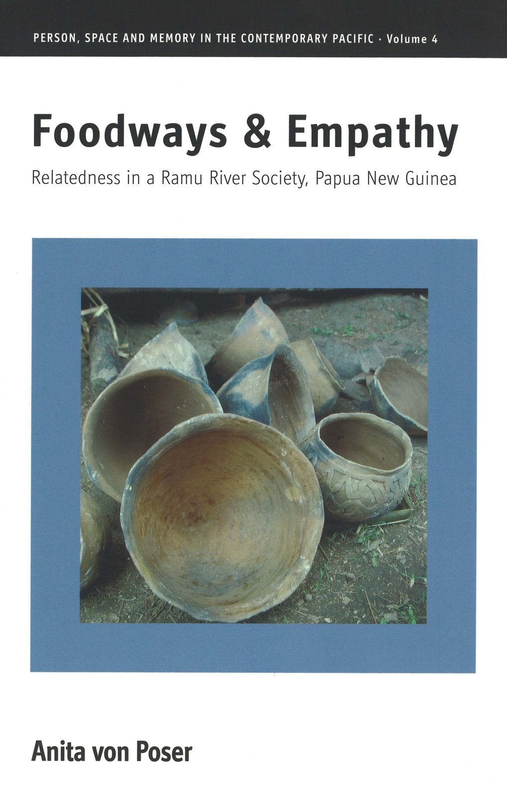 Foodways & Empathy. Relatedness in a Ramu River Society, Papua New Guinea