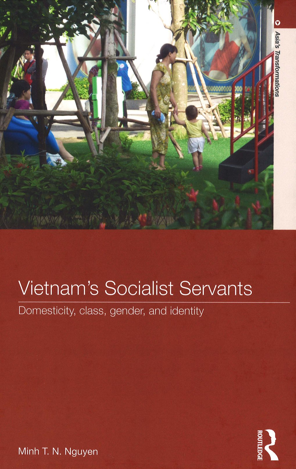Vietnam's Socialist Servants. Domesticity, class, gender, and identity