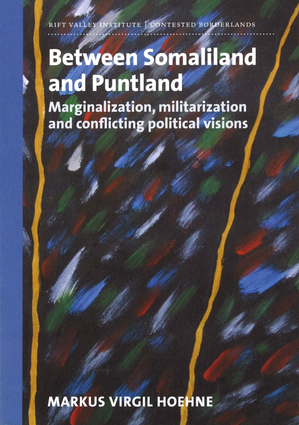 Between Somaliland and Puntland. Marginalization, militarization and conflicting political visions