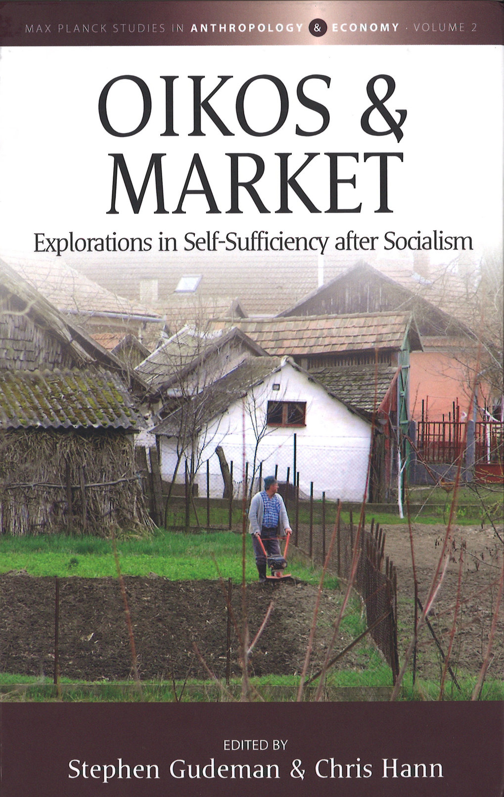 Oikos and Market. Explorations in Self-Sufficiency after Socialism