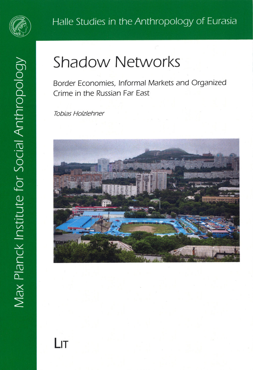 Shadow Networks: border economics, informal markets and organized crime in the Russian Far East