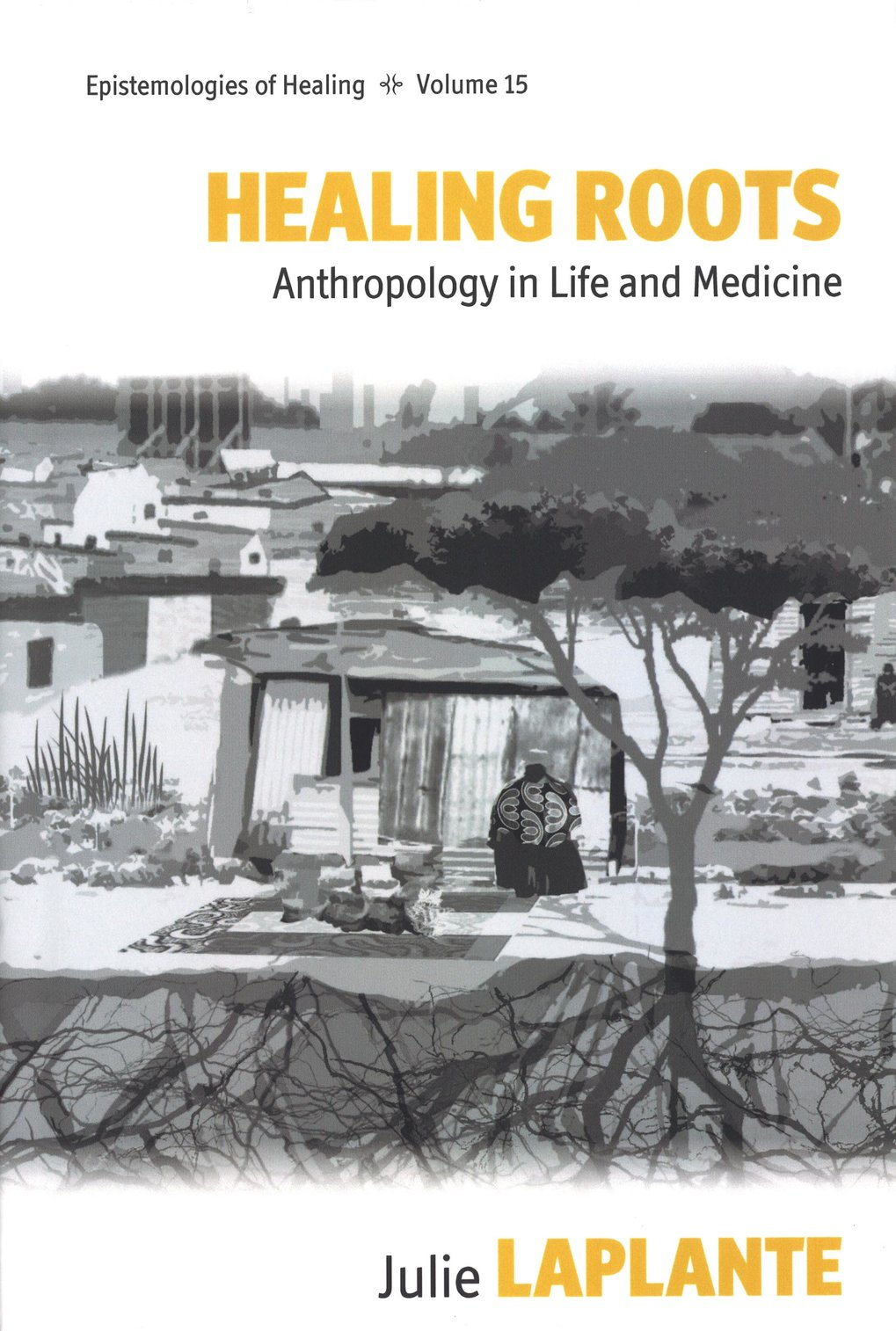 Healing Roots. Anthropology in life and medicine
