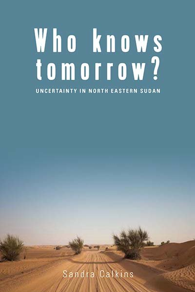 Who Knows Tomorrow? Uncertainty in North-Eastern Sudan
