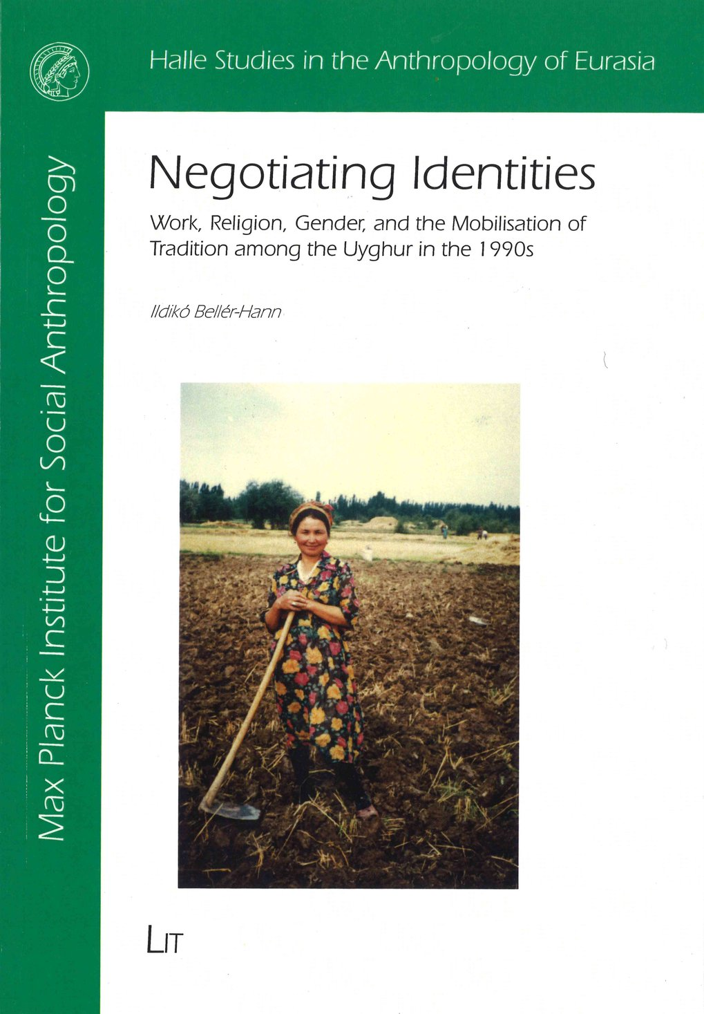 Negotiating Identities. Work, religion, gender, and the mobilisation of tradition among the Uyghur in the 1990s