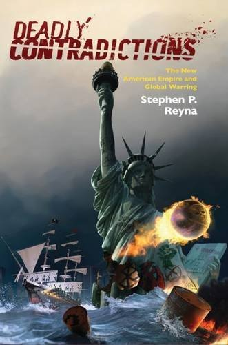 Deadly Contradictions. The new American empire and global warring