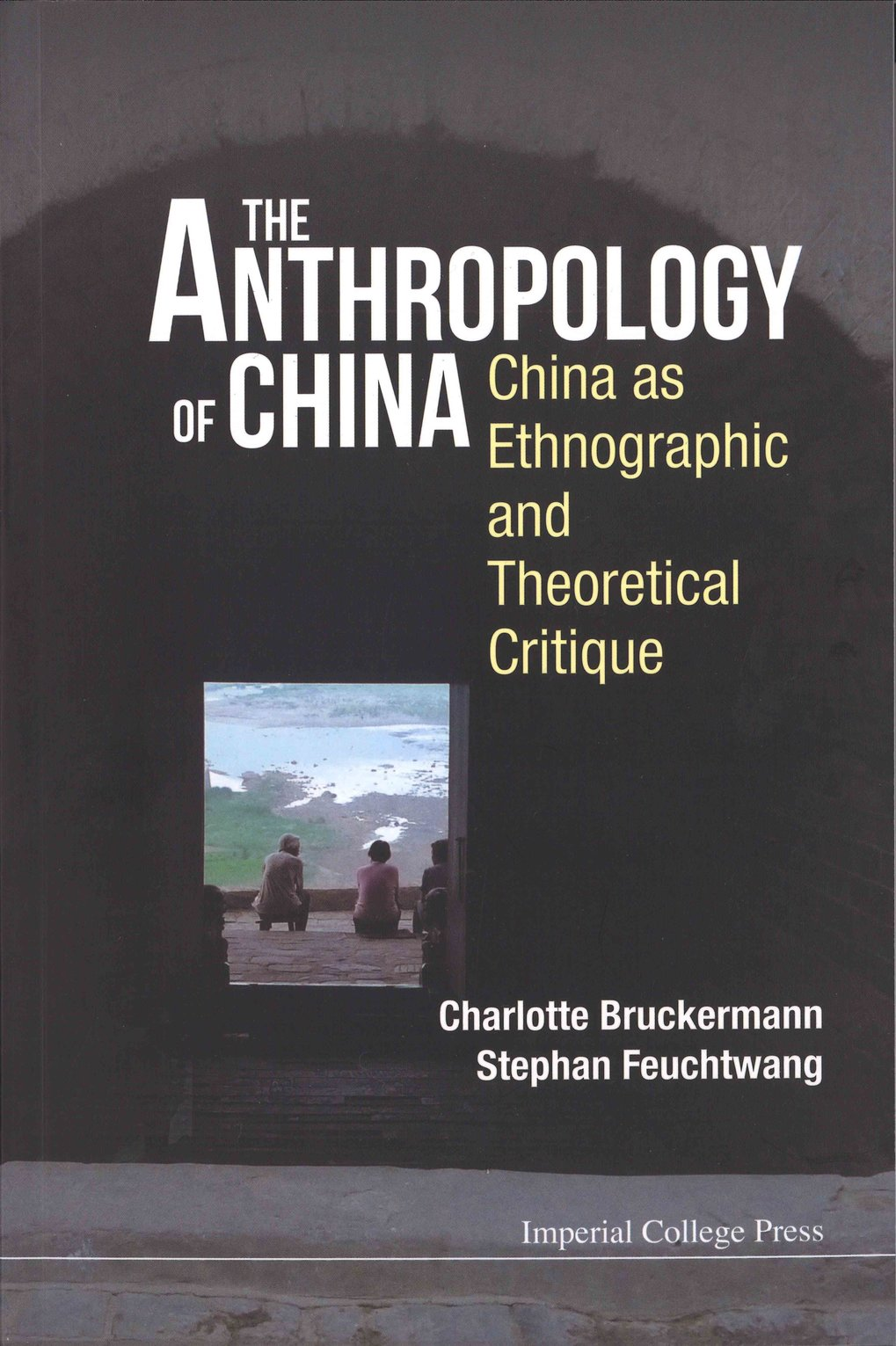 The Anthropology of China. China as ethnographic and theoretical critique