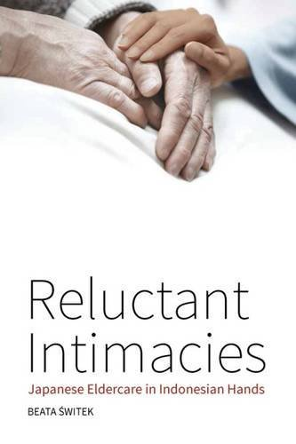 Reluctant Intimacies. Japanese eldercare in Indonesian hands